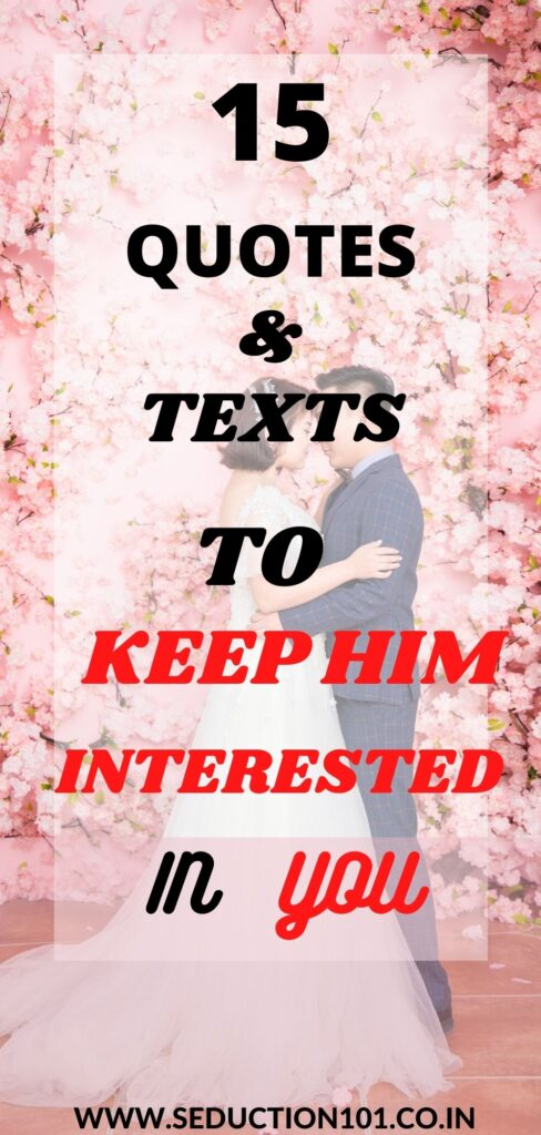 Quotes and texts to keep him interested